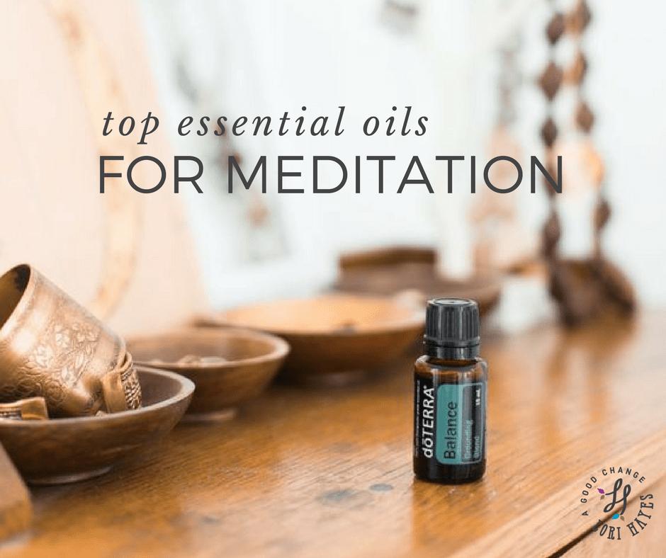 Top essential oils for meditation   A Good Change