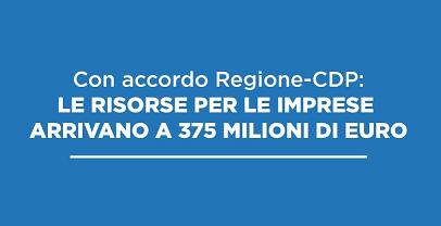 Accordo regione – CDP sulle risorse per le imprese