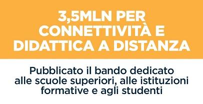 SCUOLA: 3,5 MILIONI PER LA CONNETTIVITÀ E LA DIDATTICA A DISTANZA