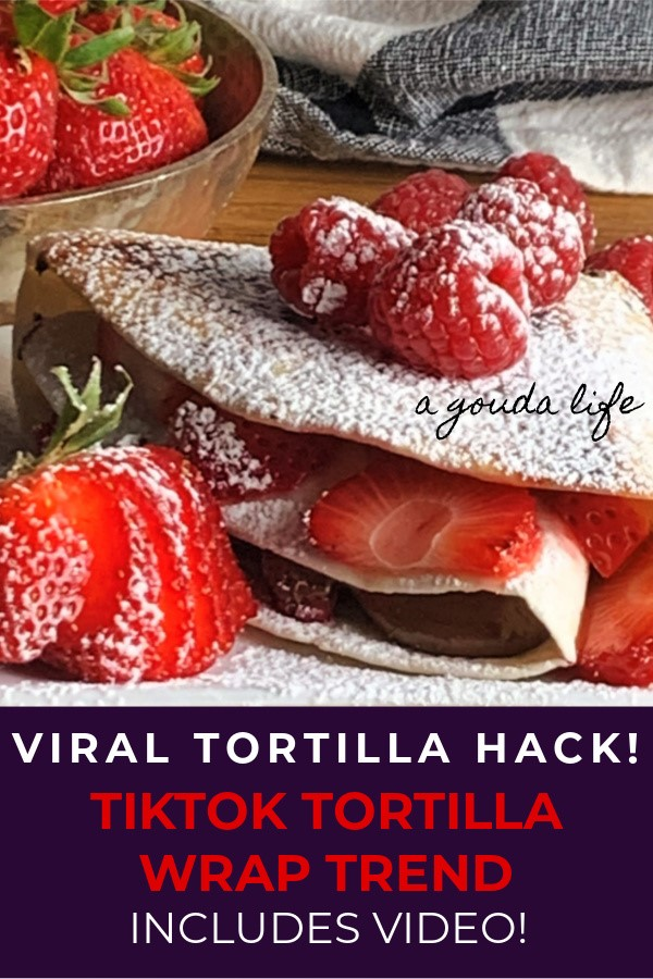 Nutella and strawberries version of the Viral Tortilla Hack from TikTok