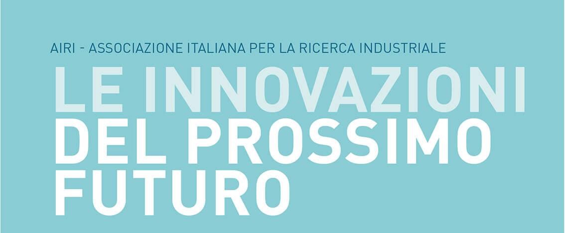 """L'Airi pubblica la X edizione dello studio """"Le innovazioni del prossimo futuro"""""""