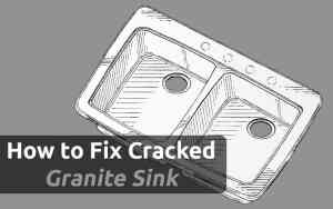 How to Fix Cracked Granite Sink