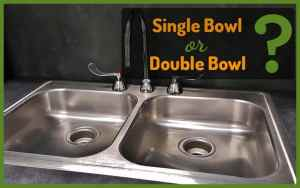 Kitchen Sink – Single or Double Bowl?
