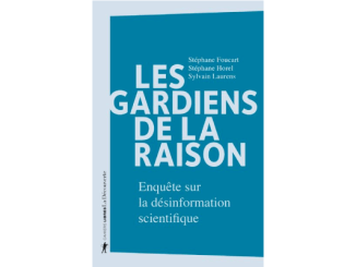 stephane foucart les gardiens de la raison desinformation scientifique (1)