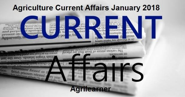 Agriculture Current Affairs January 2018