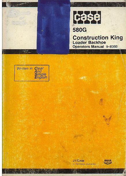Case 580G Digger Excavator Backhoe Loader Operators Manual  580