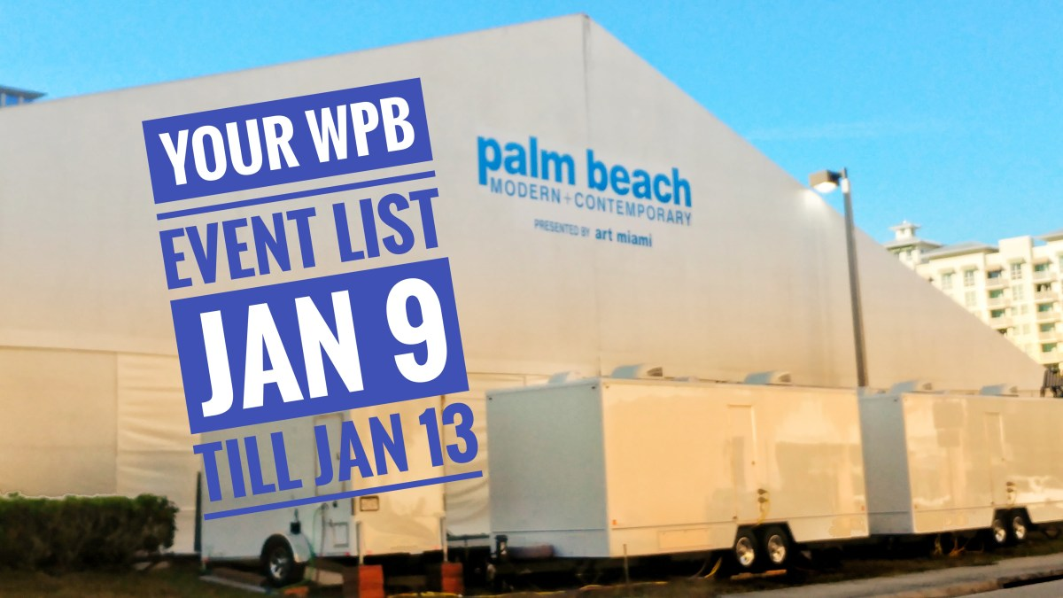 Ultimate List of West Palm Beach Events for the week of Jan 9 - Jan 13th