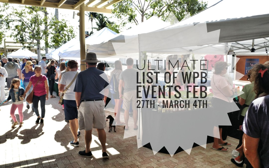 b7eeffe0f713 Ultimate List of WPB Events – February 27th – March 4th