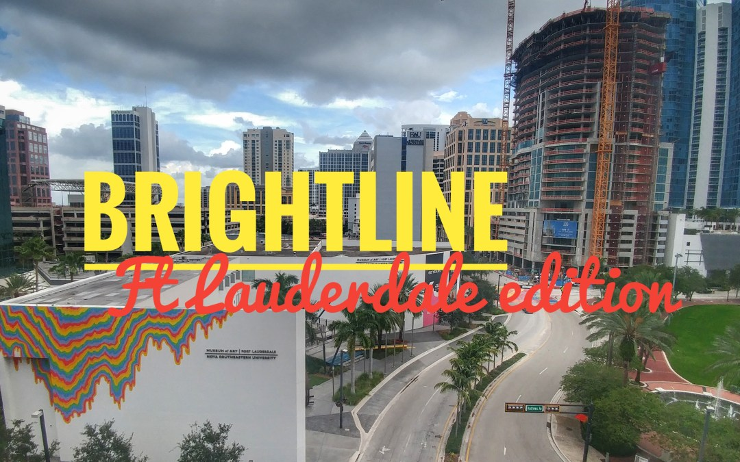 The Brightline has made Ft. Lauderdale our back yard