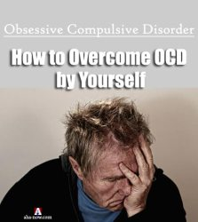 Dealing with OCD: How to Overcome OCD by Yourself