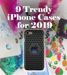 9 Trendy iPhone Cases for 2019