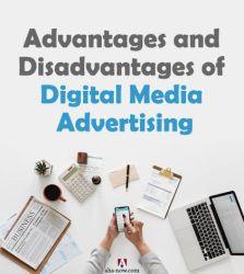 Advantages and Disadvantages of Digital Media Advertising