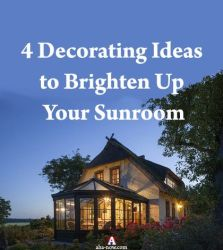 4 Decorating Ideas to Brighten Up Your Sunroom