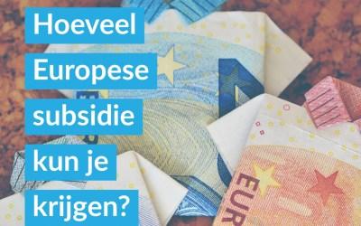 Europese subsidie aanvragen? Wat is er mogelijk? En hoe doe je dat?