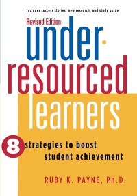 Under-Resourced Learners: 8 Strategies to Boost Student Achievement - Book