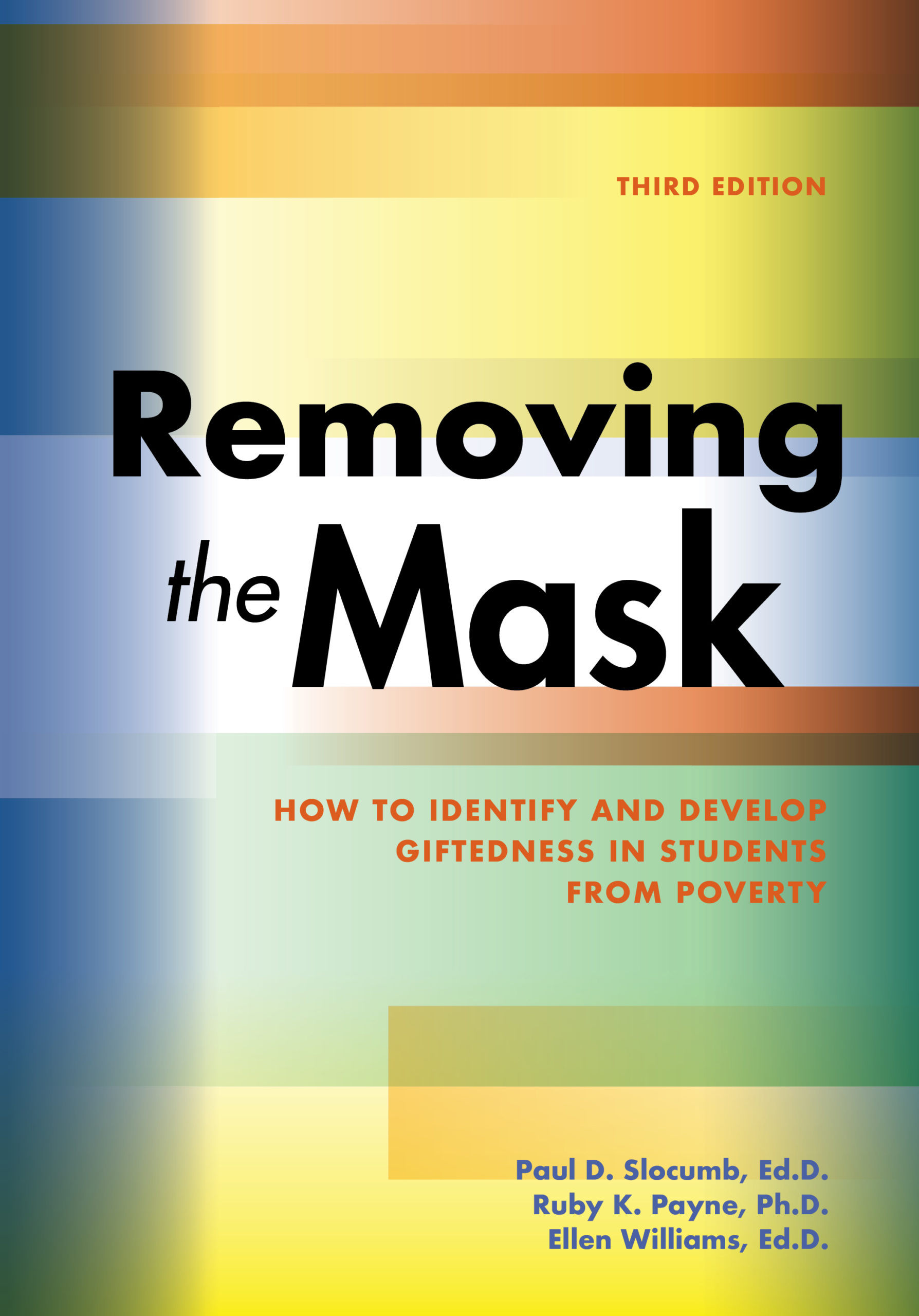 Removing the Mask: How to Identify and Develop Giftedness in Students from Poverty - Book