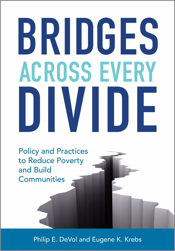 Bridges Across Every Divide: Policy and Practices to Reduce Poverty and Build Communities - Book