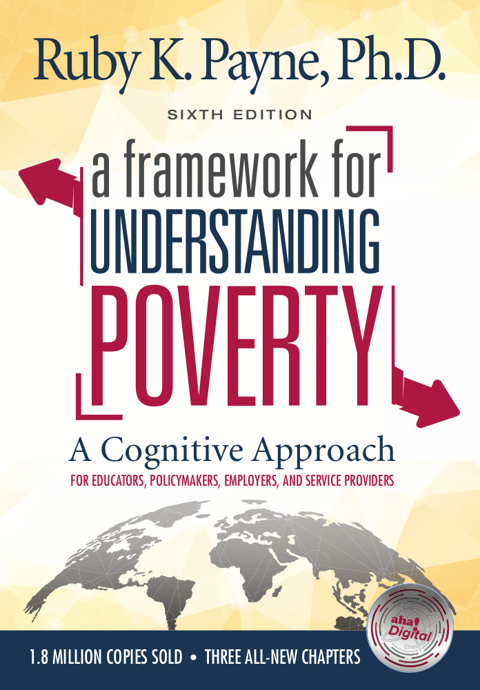 NEW! A Framework for Understanding Poverty: A Cognitive Approach, 6th Edition - Book