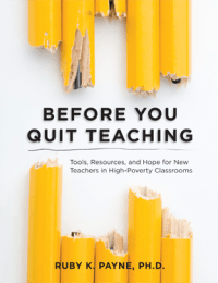 FREE: Before You Quit Teaching: Tools, Resources, and Hope for New Teachers in High-Poverty Classrooms - eBook