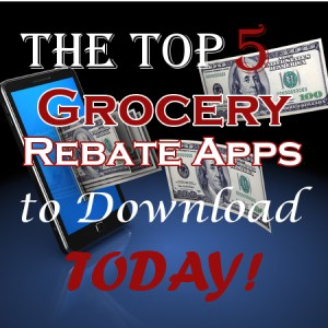 Five Grocery Rebate Apps You Should Download Today!