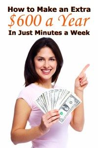 How to Earn an Extra $600 a Year in Just Minutes a Week