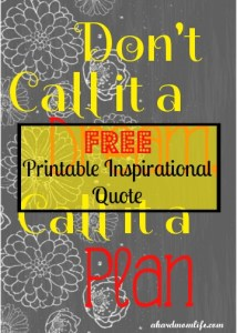 FREE Printable Inspirational Quote ∼ Don't Call it a Dream, Call it a Plan