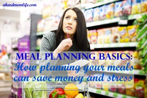 Meal Planning to Save Money and Unwanted Stress