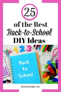 25 of the Best Back-to-School DIY Ideas