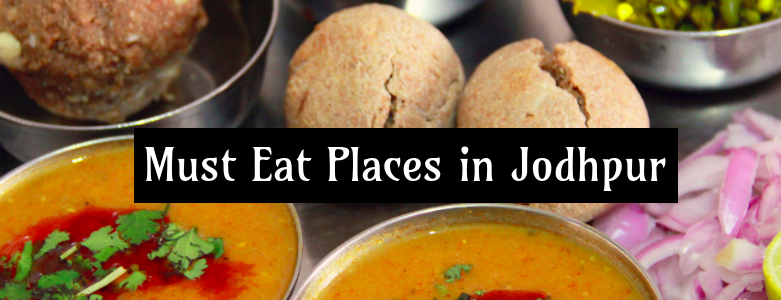 Must Eat Places in Jodhpur