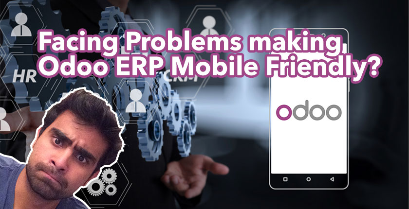 Facing Problems making Odoo ERP v11 Mobile Friendly?