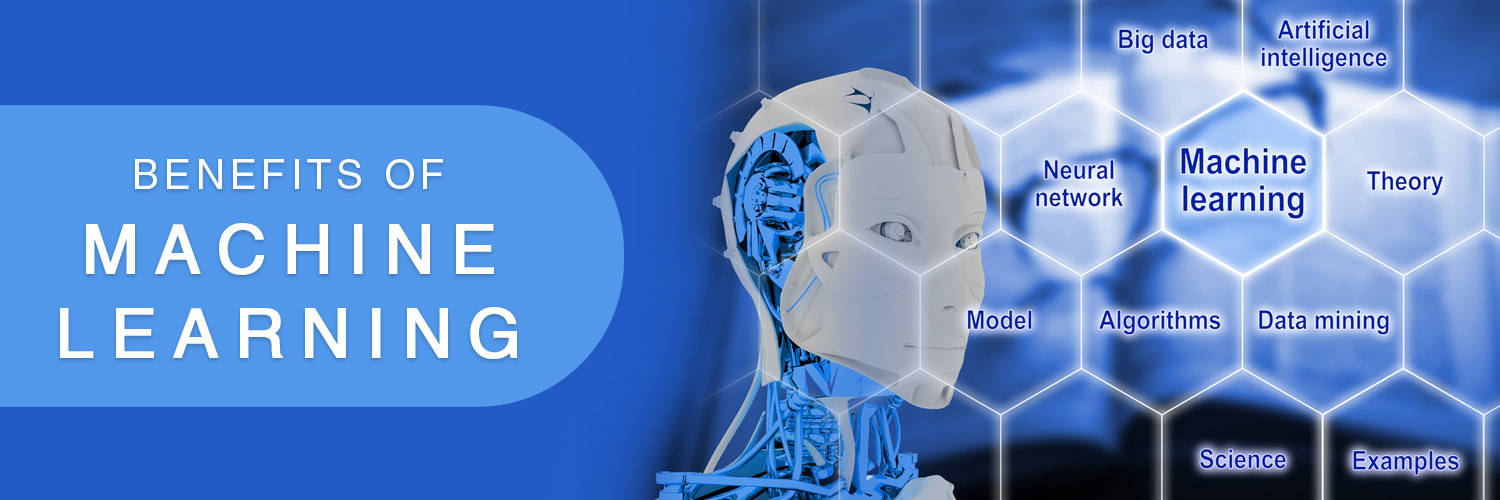 benefits of machine learning-ahomtech.com