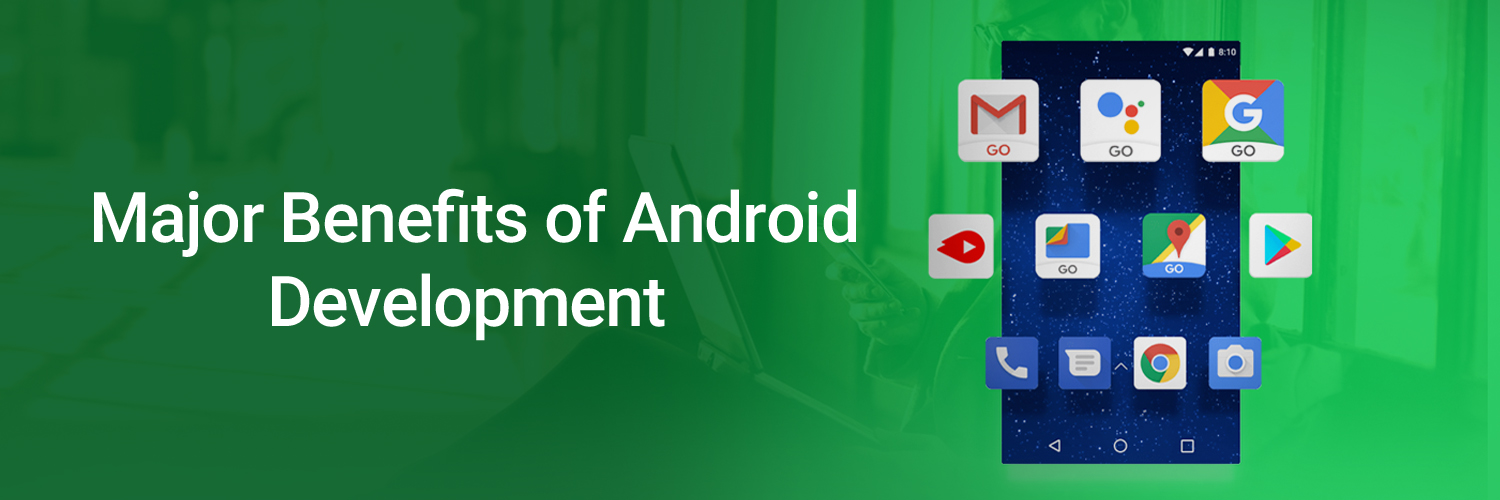 major benefits of android development-ahomtech.com