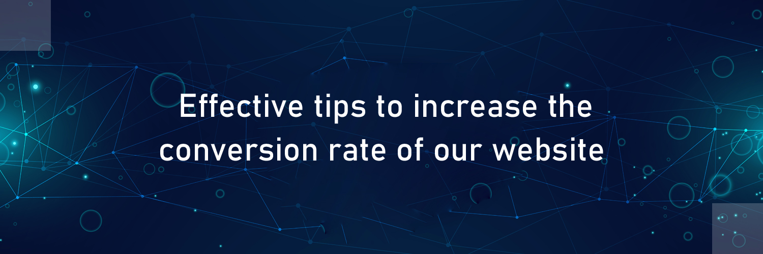 EFFECTIVE TIPS TO INCREASE THE CONVERSION RATE OF OUR WEBSITE-ahomtech.com