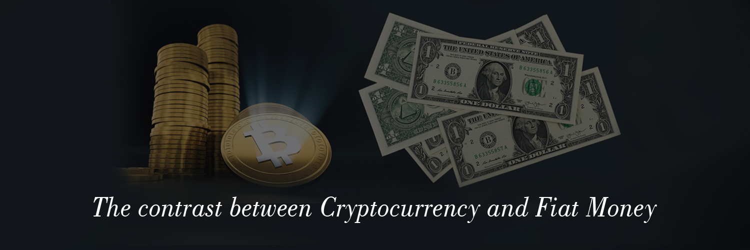 The contrast between cryptocurrency and fiat money-ahomtech.com