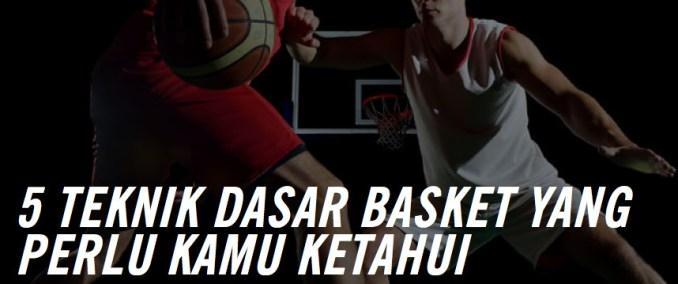 5 Teknik Dasar Basket yang Perlu Kamu Ketahui