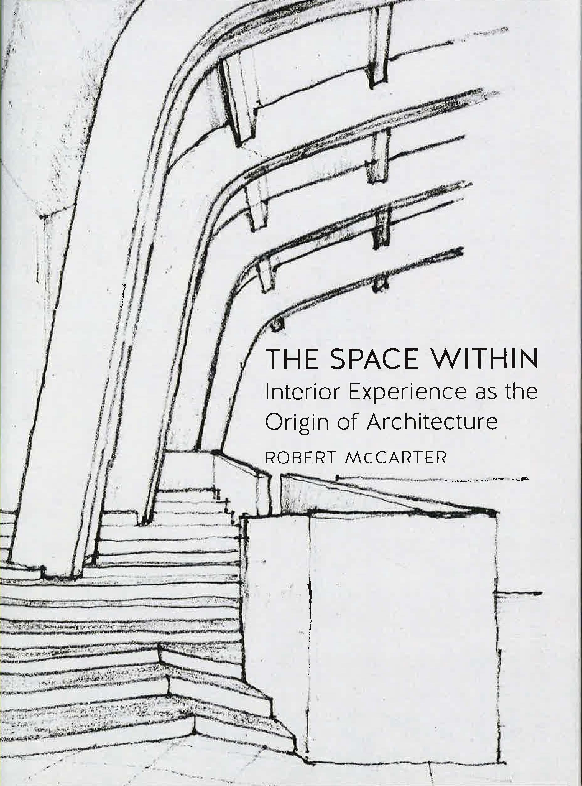Critique: The Space Within: Interior Experience as the