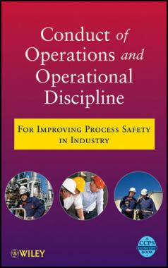 Conduct of Operations and Operational Discipline For Improving Process Safety in Industry  CCPS