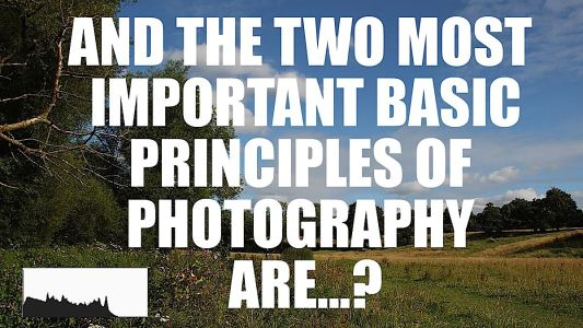 The 2 most important basic principles of photography are...
