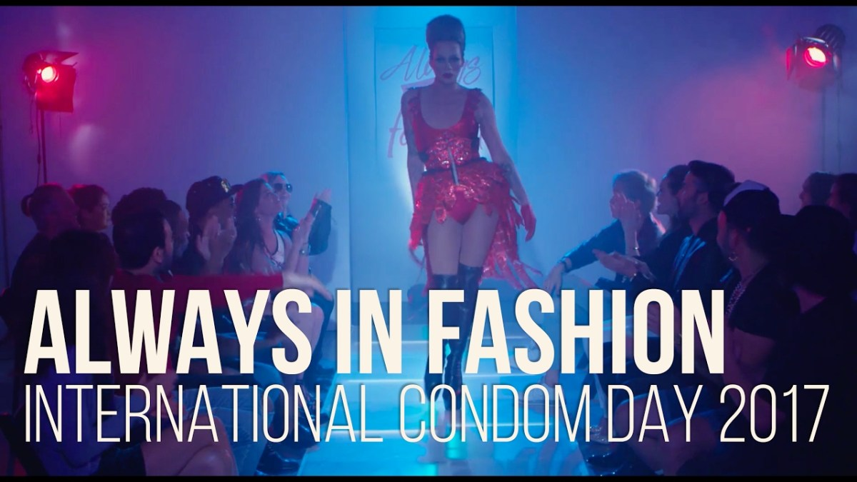 Condoms are 'Always in Fashion!'  for International Condom Day