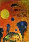 Euritmia - Arte della meditazione moderna