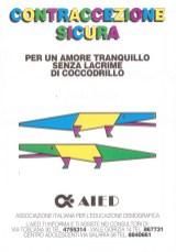 Contraccezione sicura per un amore tranquillo senza lacrime di coccodrillo . Roma, settembre 1990.