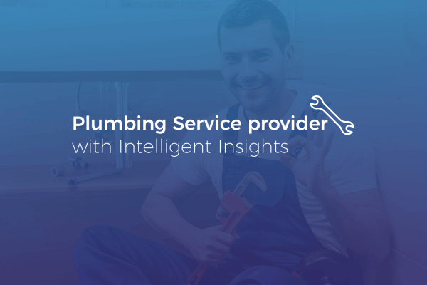 Leveraging Mobile App to Empower Plumbing Service provider with Intelligent Insights