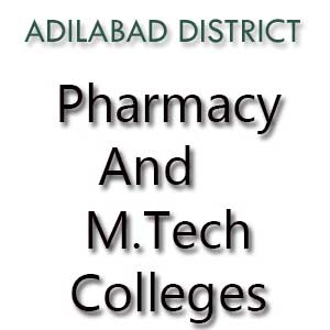 M.Tech Colleges And Pharmacy Colleges in Adilabad District