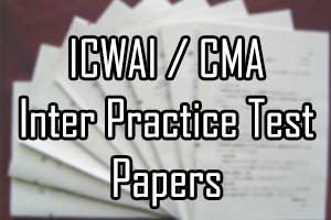 ICWAI  CMA Inter Practice Test Papers 2016  Old Free