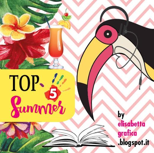 Vi presento la mia #Top5Summer!