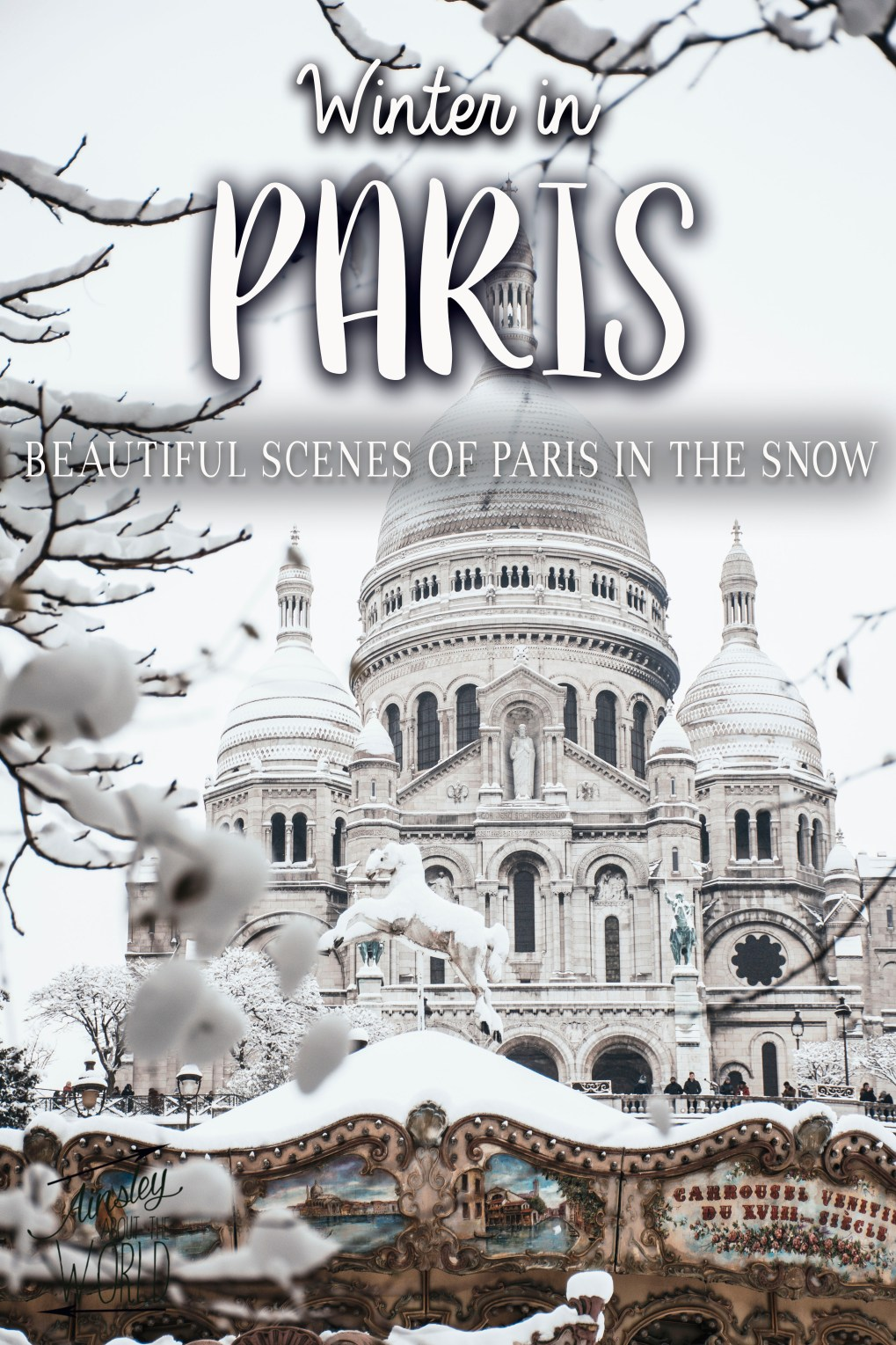 Images of Paris covered in snow, Travel photographer and blogger Ainsley DS.