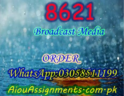 8621 Broadcast Media Bed Spring 2019 | AiouAssignments.com.pk