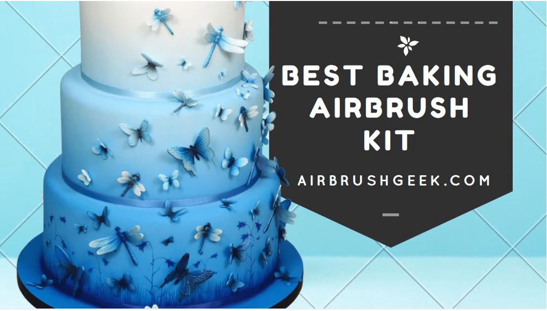 Baking Airbrush Kit:What is the Best Airbrush for Cake ...