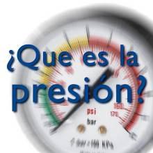 ¿Que es la presión?
