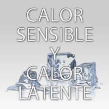 CALOR SENSIBLE Y CALOR LATENTE